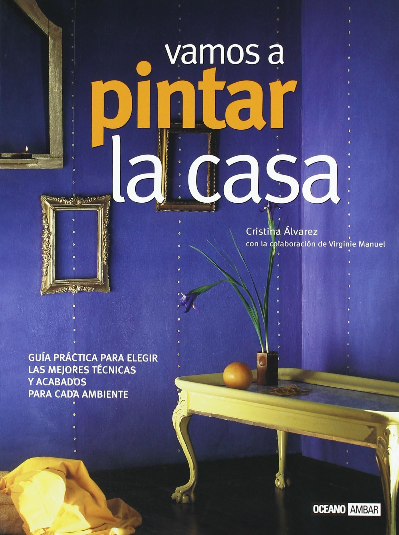 Vamos A Pintar La Casa Lets Paint The House Spanish Edition  # Muebles Texturados
