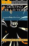 Il destino della tigre: Legendary Monster Squad