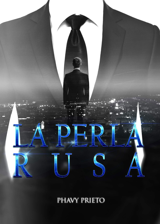 La perla rusa: Trilogía Tu + Yo Completa por Phavy Prieto