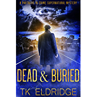 Dead & Buried (A Partners in Crime Supernatural Mystery) (English Edition)