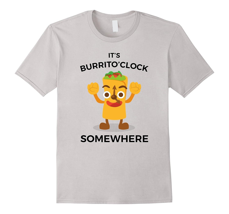 Its BurritoClock Somewhere - Funny Burrito T-Shirt-Vaci