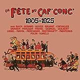La fête du Caf Conc / 1905 1925