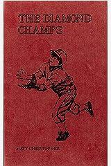 The Diamond Champs (Matt Christopher Sports Classics Book 6) Kindle Edition