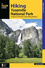 Hiking Yosemite National Park: A Guide to 61 of the Park's Greatest Hiking Adventures (Regional Hiking Series) Kindle Edition