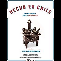 Hecho en Chile (Nueva edición): Una nueva mirada sobre la cocina chilena (