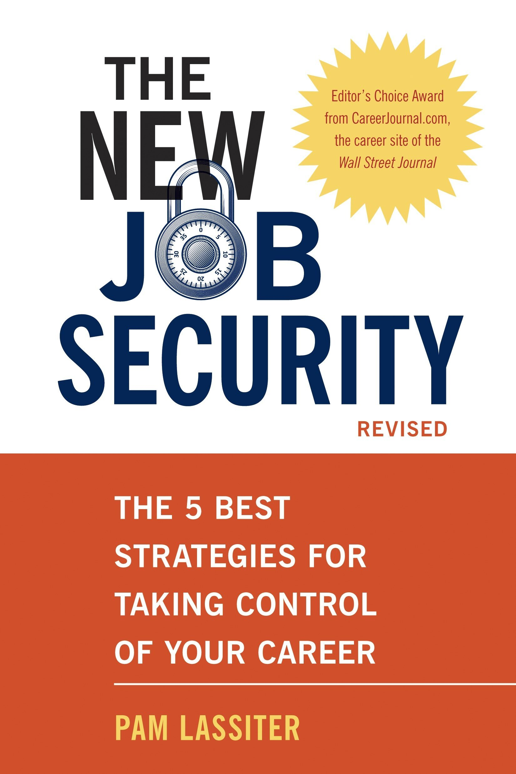 The New Job Security, Revised: The 5 Best Strategies for Taking Control of Your Career
