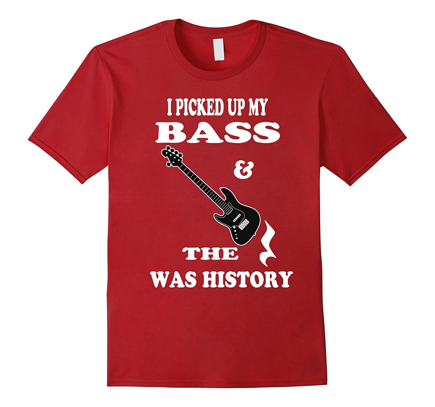 Bass Player Shirt Acoustic Bass Guitar Rest Was History