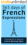 365 Days of French Expressions and Idioms: Learn one new French Expression per Day (with MP3 and exercises).
