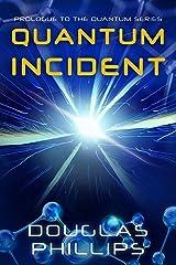 Quantum Incident (Quantum Series Book 0) Kindle Edition