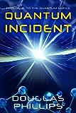 Quantum Incident (Quantum Series Book 0)