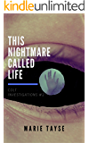 This Nightmare Called Life (Colt Investigations Book 2)