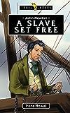 John Newton: A Slave Set Free (Trailblazers)