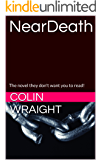 NearDeath: The novel they don't want you to read!