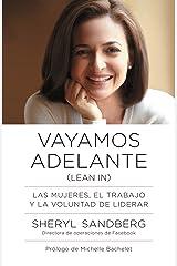 Vayamos adelante: Las mujeres, el trabajo y la voluntad de liderar (Spanish Edition)