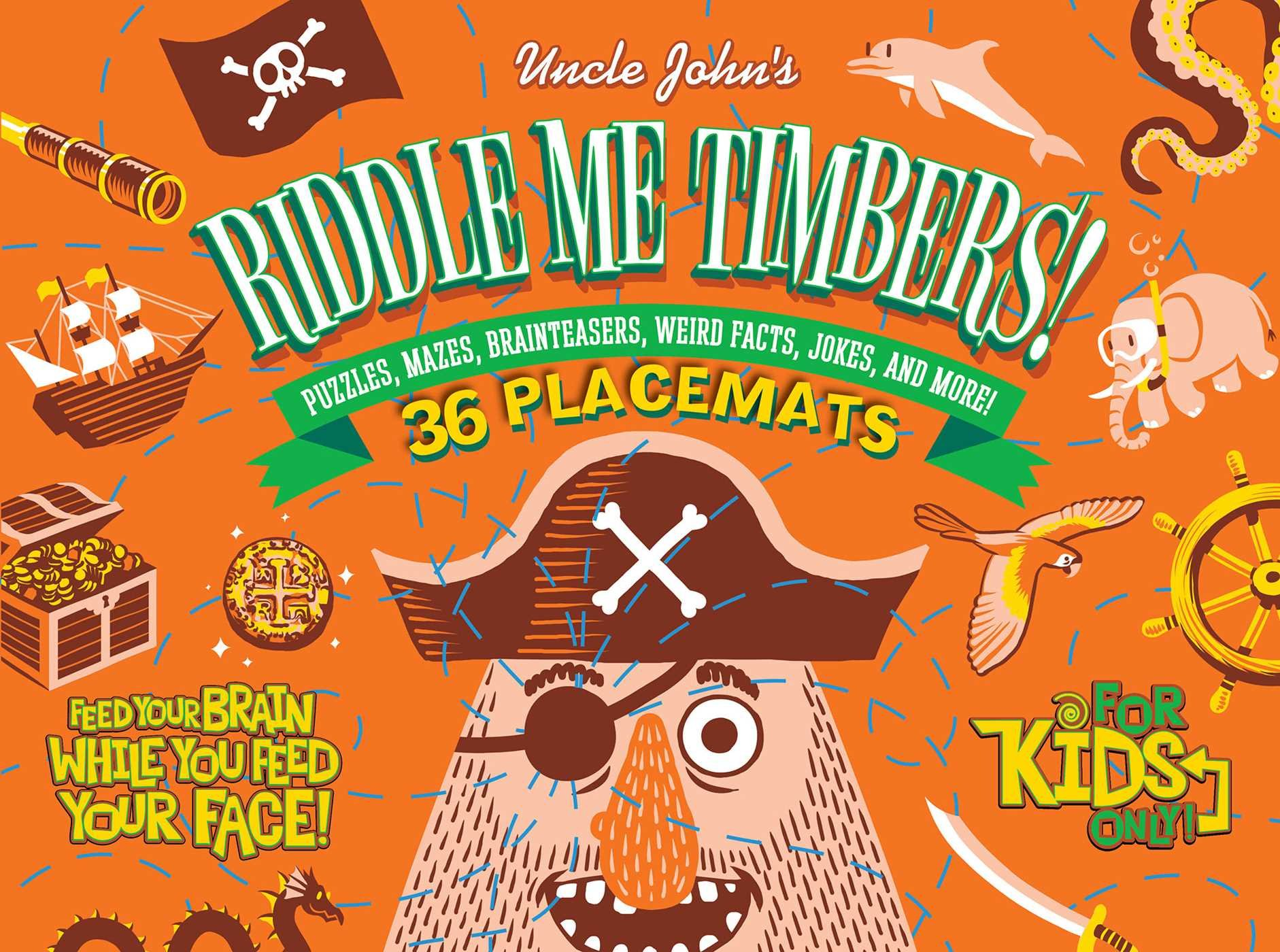 Uncle John's Riddle Me Timbers!: 36 Tear-off Placemats For Kids Only! ebook