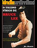 O Treino Físico de Bruce Lee: Obtenha um Condicionamento Físico Invejável e Muita Força!