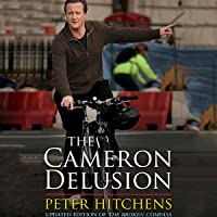 The Cameron Delusion: Updated Edition of 'The Broken Compass'