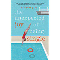 The Unexpected Joy of Being Single: Locating happily-single serenity (English Edition)