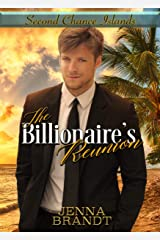 The Billionaire's Reunion (Second Chance Islands Book 1) Kindle Edition