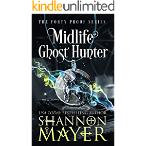 Midlife Ghost Hunter: A Paranormal Women's Fiction (The Forty Proof Series Book 4)