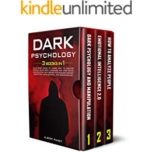 Dark Psychology: (3 books in 1) Your Best Guide to Learn How to Analyze People, Read Body Language and Stop Being…