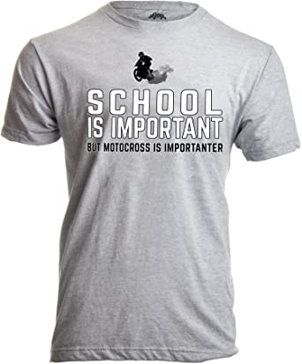 4aab08e78 School is Important, but Motocross is Importanter | Motorcycle Dirt Bike T- Shirt-