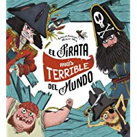 El pirata más terrible del mundo (Álbumes ilustrados)