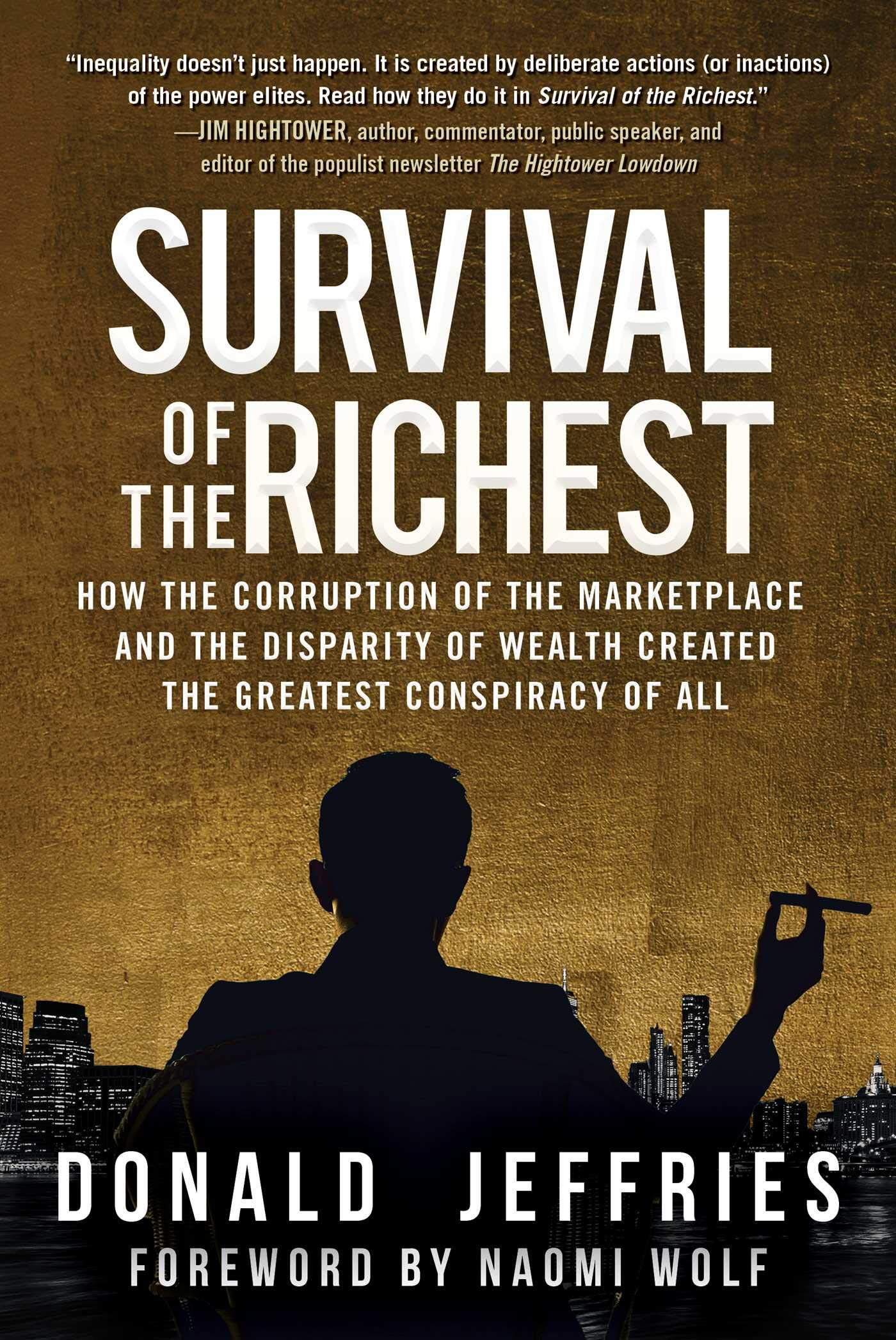 Survival of the Richest: How the Corruption of the ...