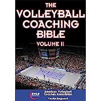 The Volleyball Coaching Bible: 2 (The Coaching Bible)