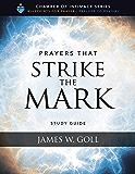 Prayers that Strike the Mark Study Guide
