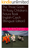 The Three Goats Tři Kozy Children's Picture Book English-Czech (Bilingual Edition)