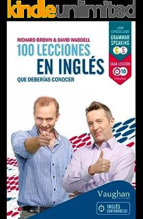 100 lecciones en inglés que deberías conocer (Spanish Edition)