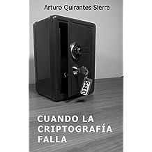 Cuando la criptografía falla (Spanish Edition) Jan 14, 2014
