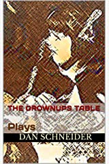 The Grownups Table: Plays Kindle Edition