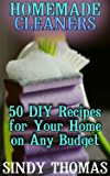 Homemade Cleaners: 50 DIY Recipes for Your Home on Any Budget: (Homemade Cleaning Products, Natural Cleaners) (English Edition)