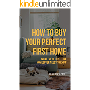 How to Buy Your Perfect First Home: What Every First-time Homebuyer Needs to Know