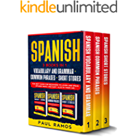 SPANISH: 3 BOOKS IN 1 : VOCABULARY AND GRAMMAR + COMMON PHRASES + SHORT STORIES. THE BEST GUIDE FOR BEGINNERS TO LEARN…