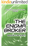 The Enigma Broker (The Enigma Series Book 8)