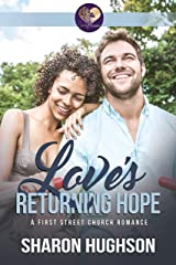 Love's Returning Hope: Texas Homecoming, Book 2 (First Street Church 15) Kindle Edition