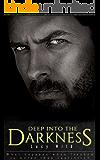 Deep Into the Darkness: A Dark Romance