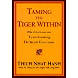 Taming the Tiger Within: Meditations on Transforming Difficult Emotions (RIVERHEAD (TR))