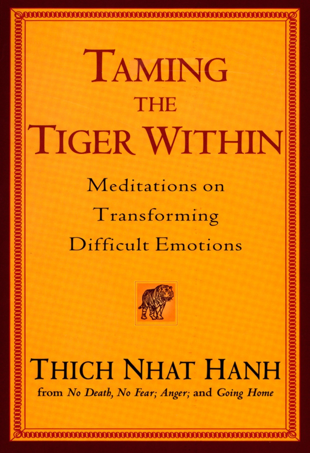 Read Online Taming the Tiger Within: Meditations on Transforming Difficult Emotions pdf epub