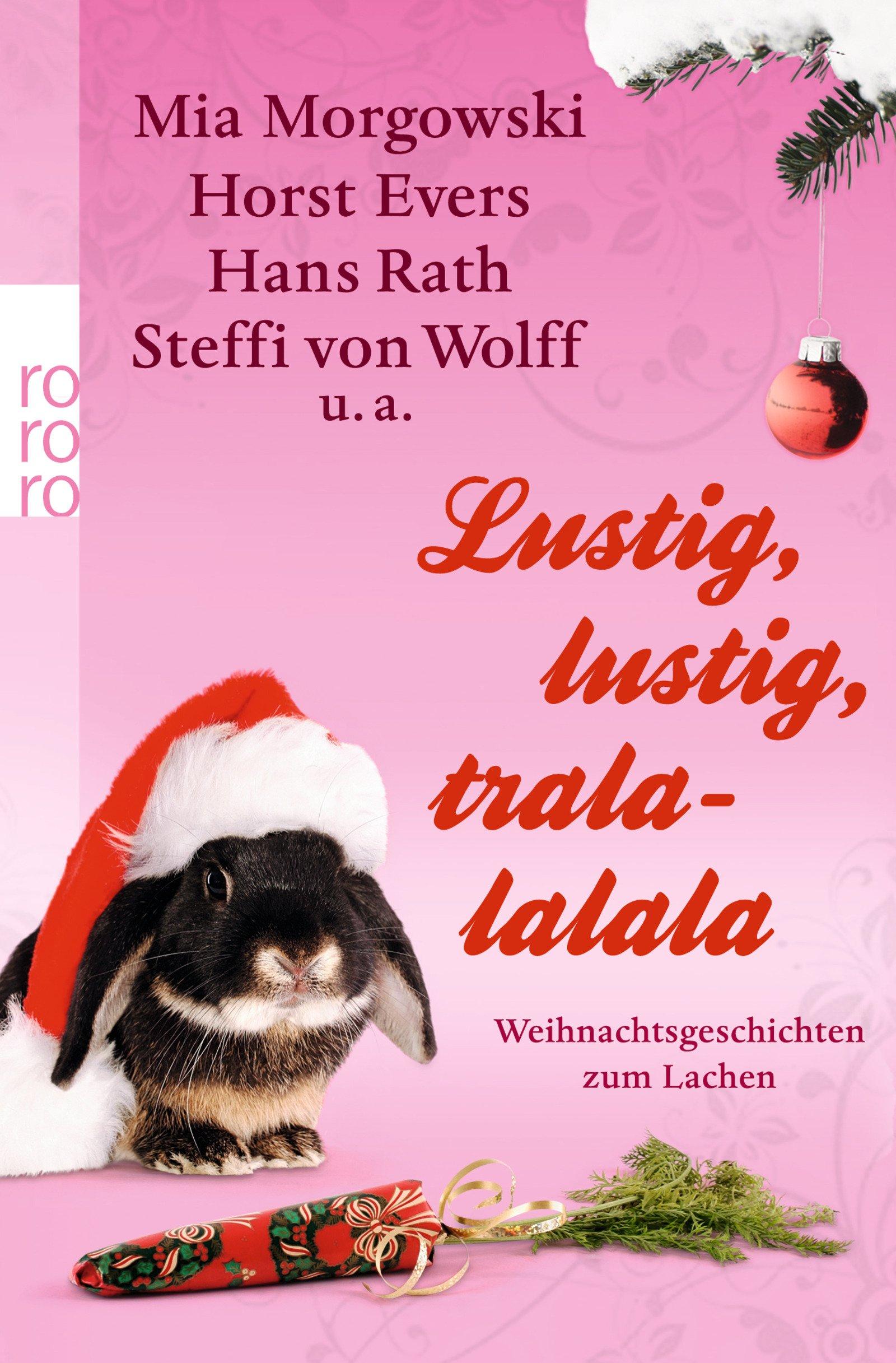 Lustig, lustig, tralalalala: Weihnachtsgeschichten zum Lachen