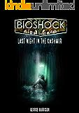 BIOSHOCK : LAST NIGHT IN THE KACHMIR  (AN UN-OFFICIAL BIOSHOCK STORY) (English Edition)