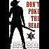 Don't Poke the Bear! (An Emmett Love Western Book 2)