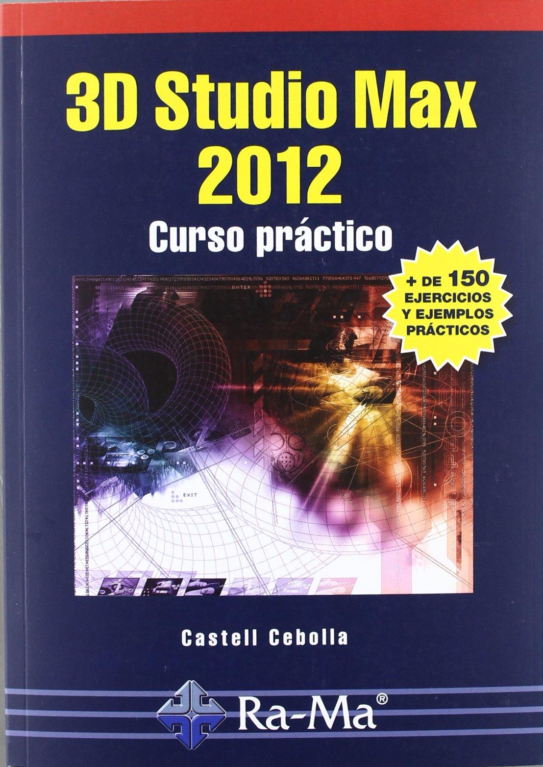 3D Studio Max 2012. Curso Práctico PDF