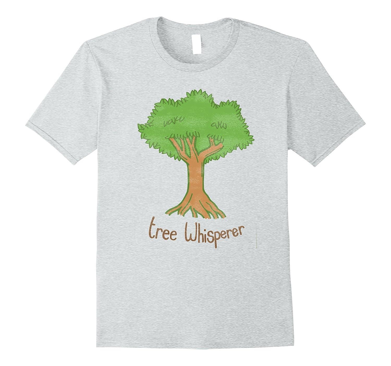 Arborist Shirt - Tree Whisperer - Funny Tree Surgeon Shirt-TJ