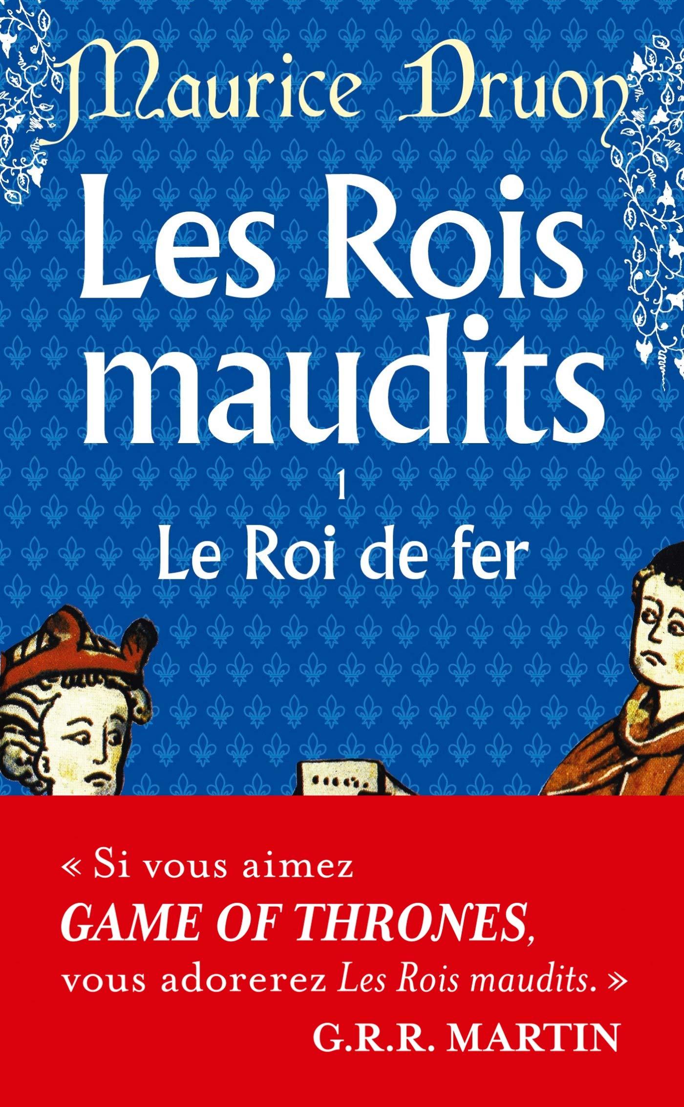 Le Roi de fer Les Rois maudits, Tome 1 Littérature: Amazon.es: Maurice Druon: Libros en idiomas extranjeros