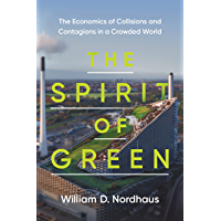 The Spirit of Green: The Economics of Collisions and Contagions in a Crowded World (English Edition)