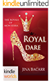 The Royals of Monterra: Royal Dare (Kindle Worlds) (Twisted Tiaras Book 1)